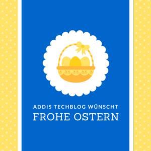 Addis Techblog wünscht frohe Ostern, Tech Blog