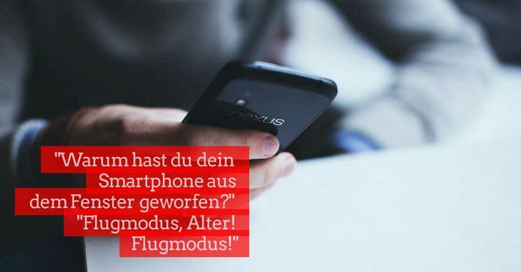 Warum hast du das Smartphone aus dem Fenster geworfen? Flugmodus Alter Addis Techblog Bild